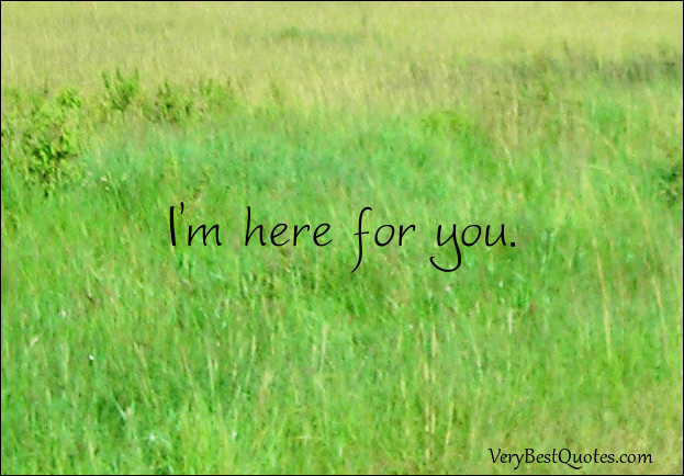 Im Here For You Quotes. QuotesGram