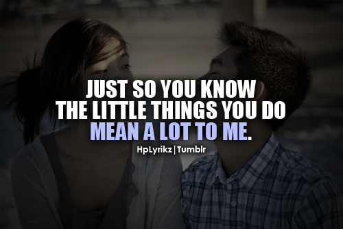 Quotes About What You Mean To Me: You Mean A Lot To Me Quotes. QuotesGram