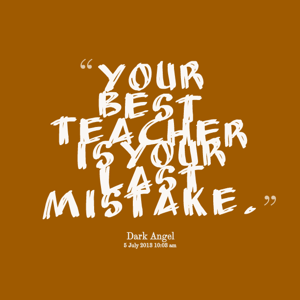 mistake learning and best friend 220 quotes have been tagged as learning-from-mistakes: rick warren: 'we are products of our past, but we don't have to be prisoners of it', johann wolfg.