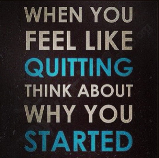 Why I Don T Like Motivational Quotes: When You Feel Like Quitting Quotes. QuotesGram