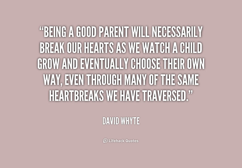 a good parent is hard to Good parenting is about it's only in the last year or so that i began to think that a family could be a good place parenting can be hard work.