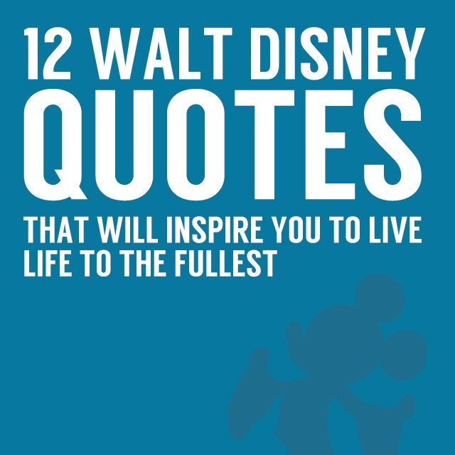 Quotes from walt disney himself
