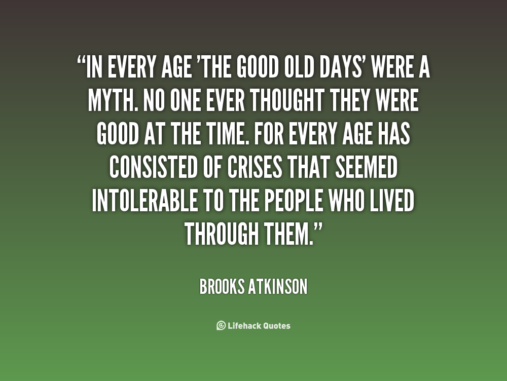 Quotes About Better Days Quotesgram: The Good Old Days Quotes. QuotesGram