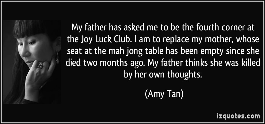 a mothers struggle in the joy luck club by amy tan Amy tan's joy luck club provides a realistic depiction of chinese mothers and their chinese-american daughters struggling in relationships strained by tragedy, lack of communication, and.