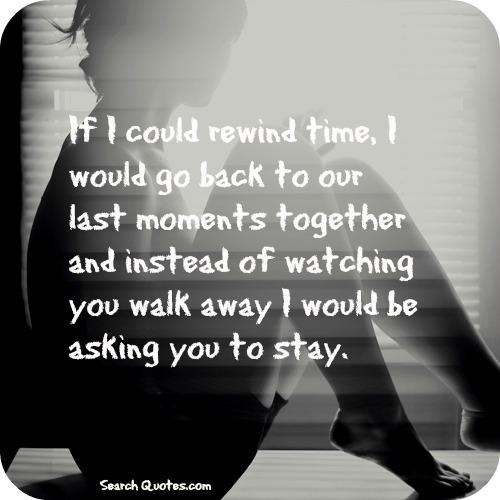 Wish We Could Spend More Time Together Quotes: If I Could Go Back In Time Quotes. QuotesGram