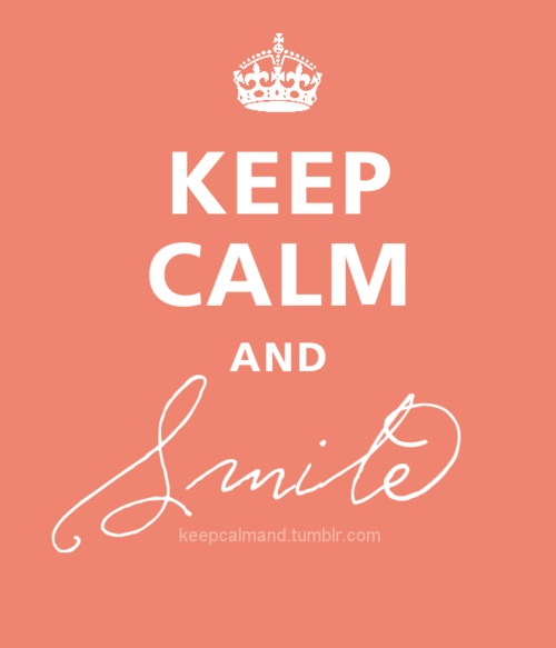 Keep Calm And Smile Quotes: Keep Calm Quotes For Girls. QuotesGram