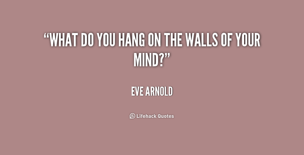 Quotes To Hang On Walls Quotesgram