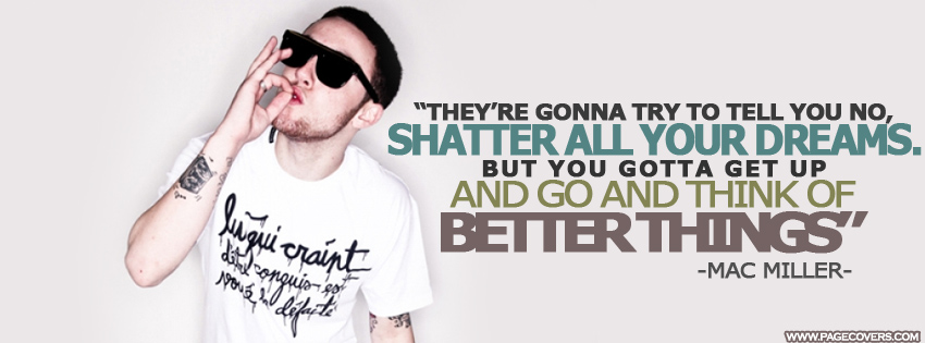 mac miller quotes facebook covers - photo #15