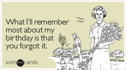 Awe Inspiring You Forgot My Birthday Quotes Quotesgram Personalised Birthday Cards Veneteletsinfo