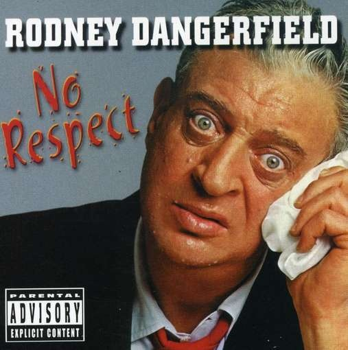 Rodney Dangerfield Quotes: I Get No Respect Rodney Dangerfield Quotes. QuotesGram