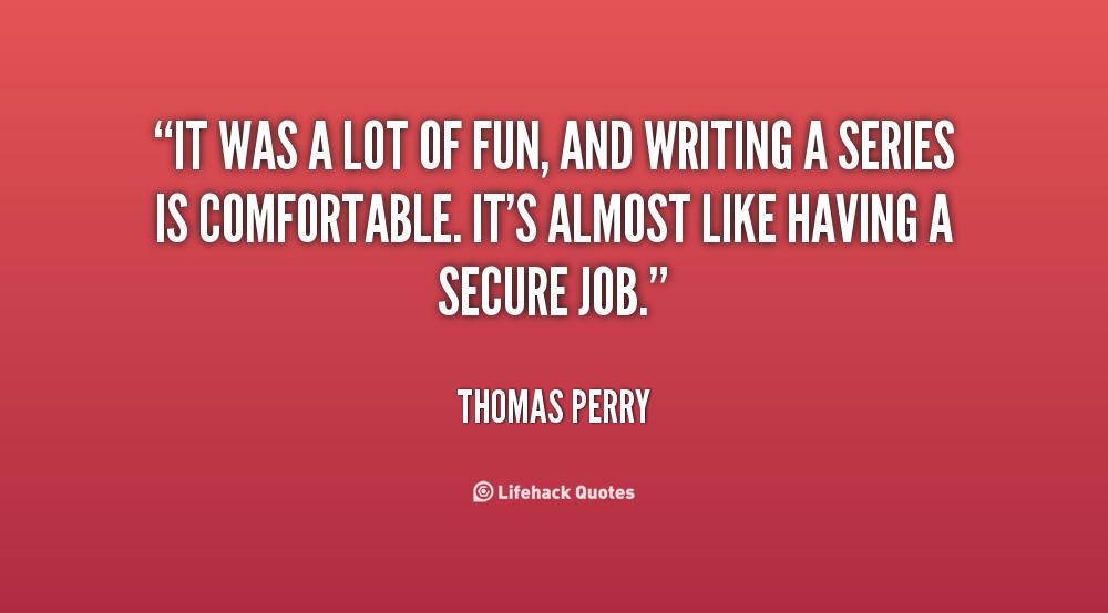 Thomas Perry Quotes. QuotesGram