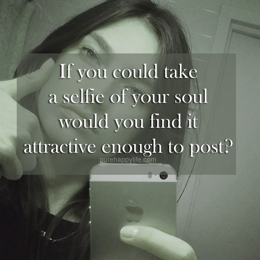 Pure Soul Pic Pinterest: Selfie Quotes For Guys. QuotesGram