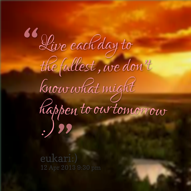 quotes live each day quotesgram