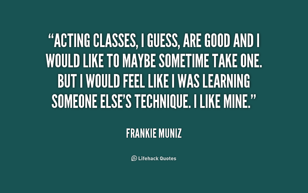 Acting Brand New Quotes: Great Acting Quotes. QuotesGram