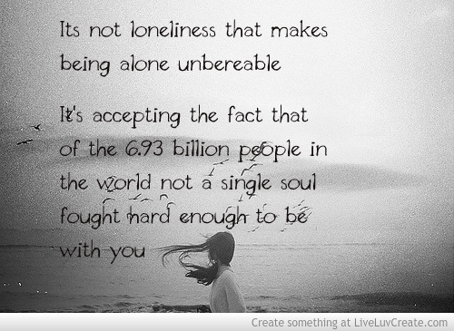 Sad Quotes About Being Alone: Depressing Quotes About Being Lonely. QuotesGram