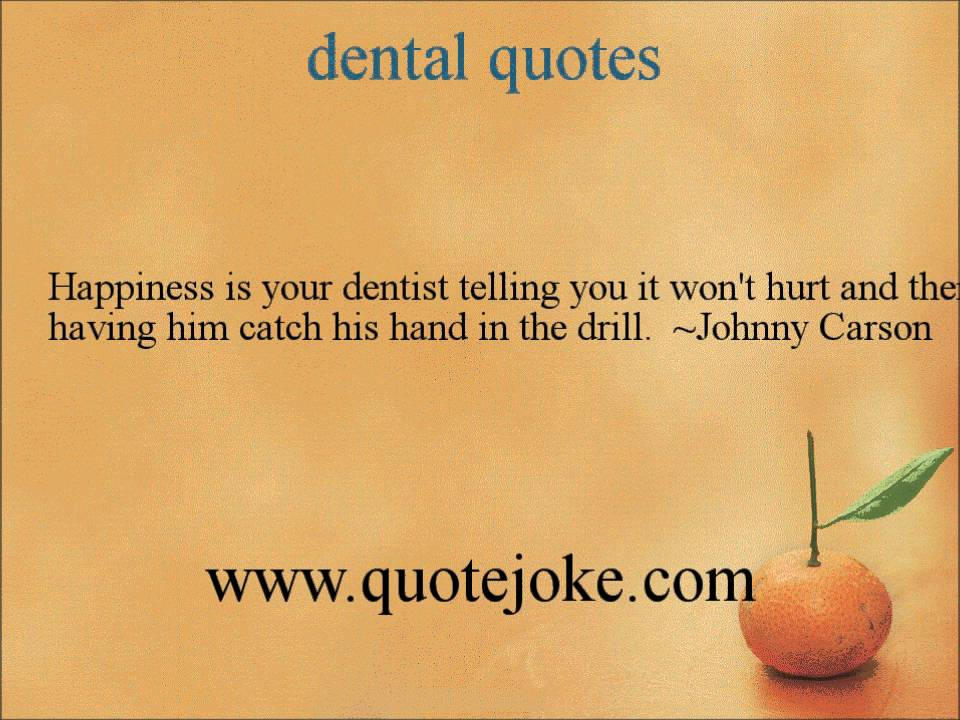 Inspirational Dental Quotes Quotesgram