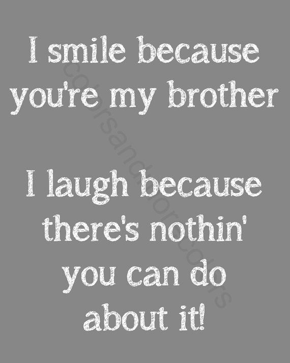Funny Birthday Quotes For Your Brother: Printable Quotes About Brother. QuotesGram