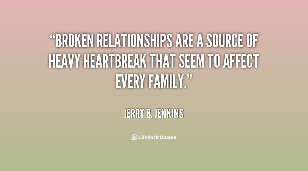family quotes about broken relationships quotesgram