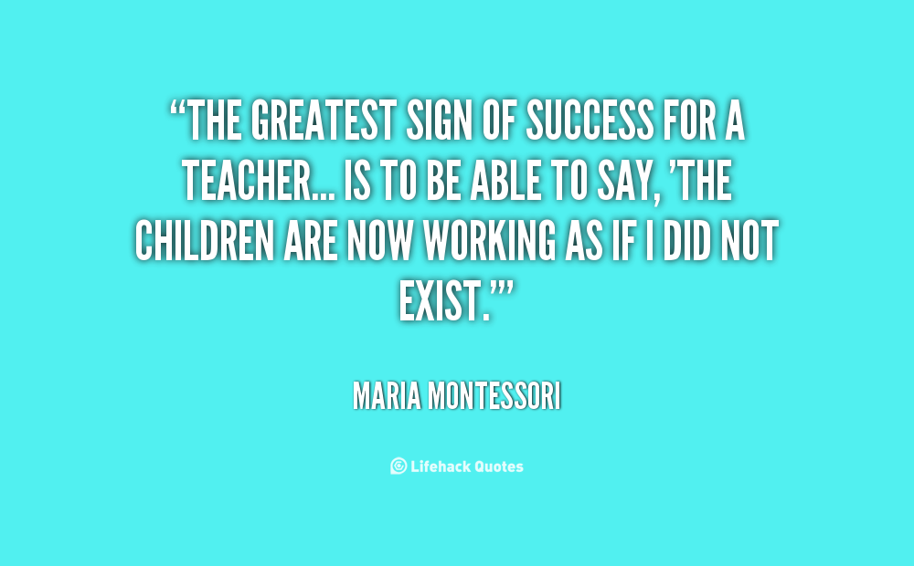 montessori concrete quote Montessori method is an approach to education which emphasizes individuality and independence in learning children are seen as inherently curious and learning driven.