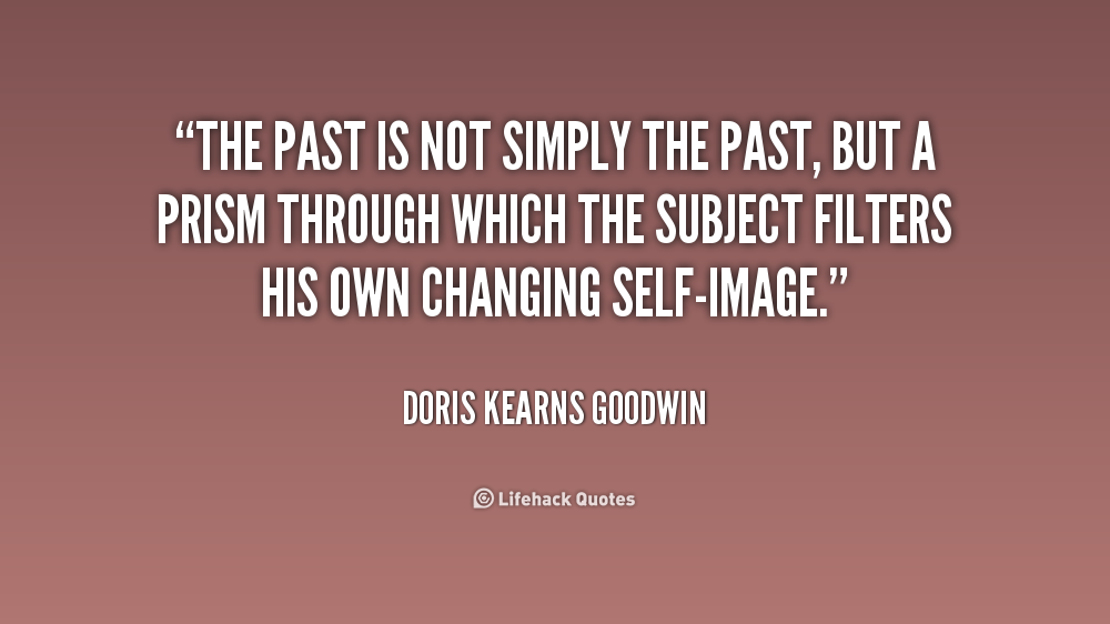 The Past Is The Past Quotes Quotesgram