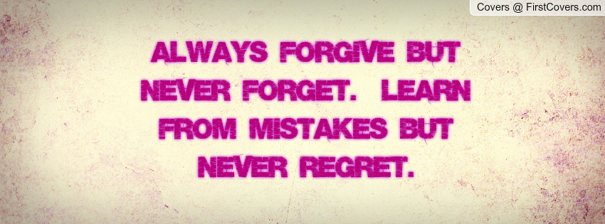 never forget but learn to forgive