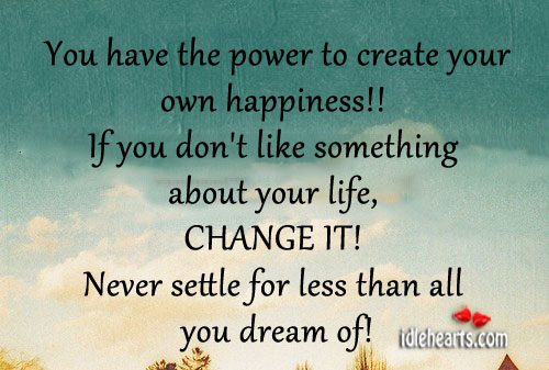 Create Your Own Happiness Quotes. QuotesGram