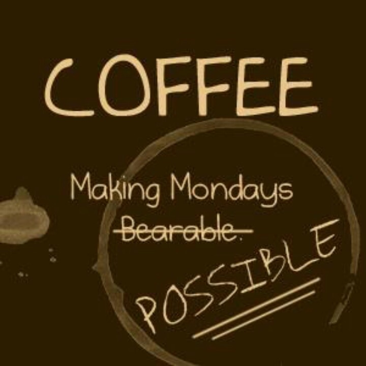 Funny Monday Morning Coffee: Monday Coffee Quotes. QuotesGram
