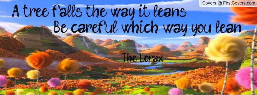 Memorable Lorax Quotes Quotesgram