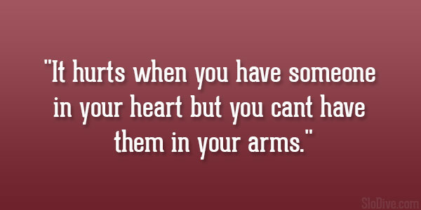 You Know What Hurts So Much It S When Someone Made You: Quotes About Loving Someone You Cant Have. QuotesGram