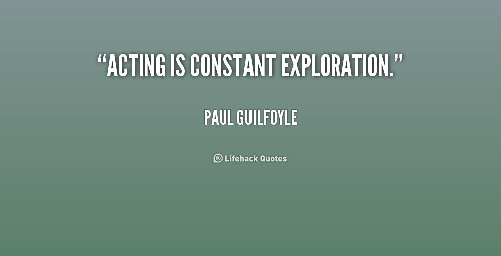 Exploration Quotes Quotesgram: Paul Guilfoyle Quotes. QuotesGram