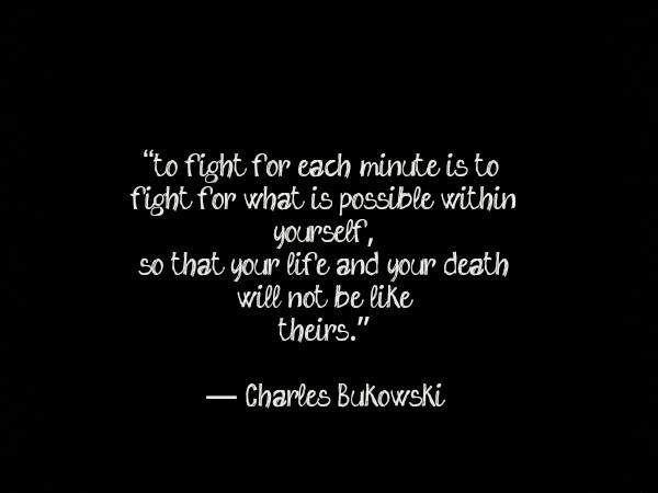 Charles Bukowski Quote About Way: Charles Bukowski Quotes. QuotesGram