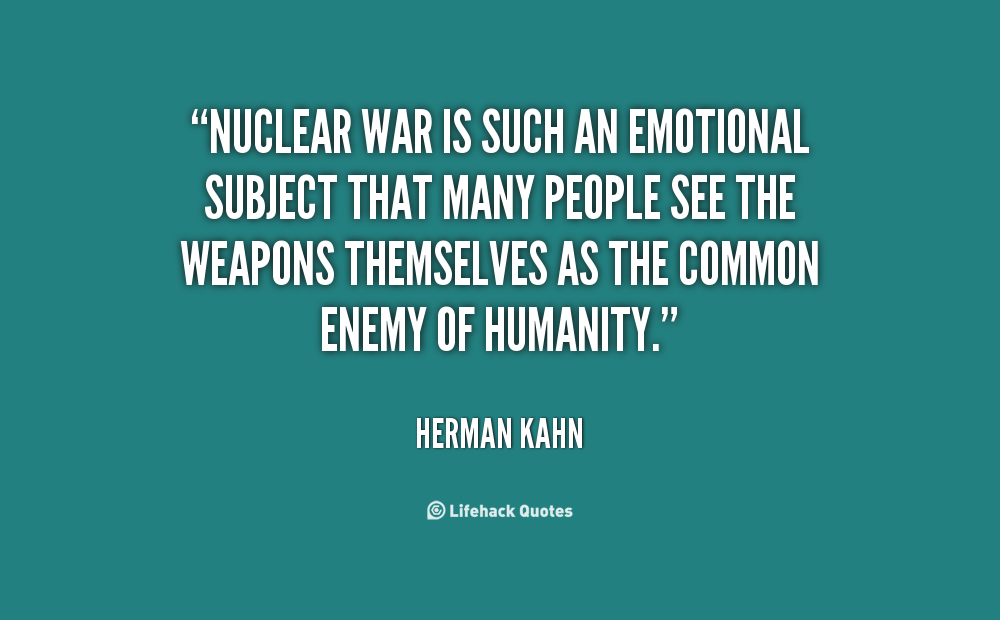 nuclear war why we need our As tensions continue to rise, what is being done to counter the risk of a nuclear war.