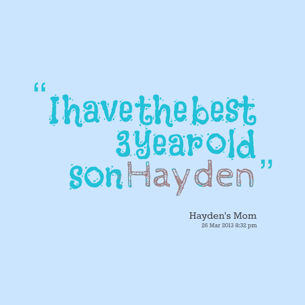 Birthday Quotes For A 3 Year Old Son : Year old quotes quotesgram