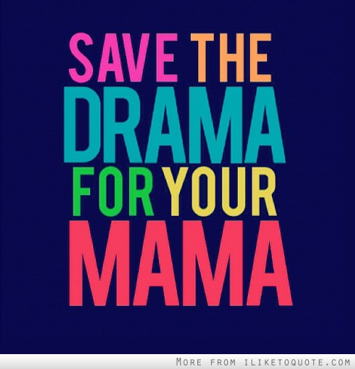 Baby Mama Drama Quotes And Sayings. QuotesGram