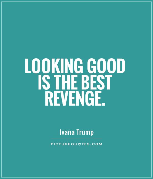 Good Looking Guy Quotes: Funny Revenge Quotes Sayings. QuotesGram