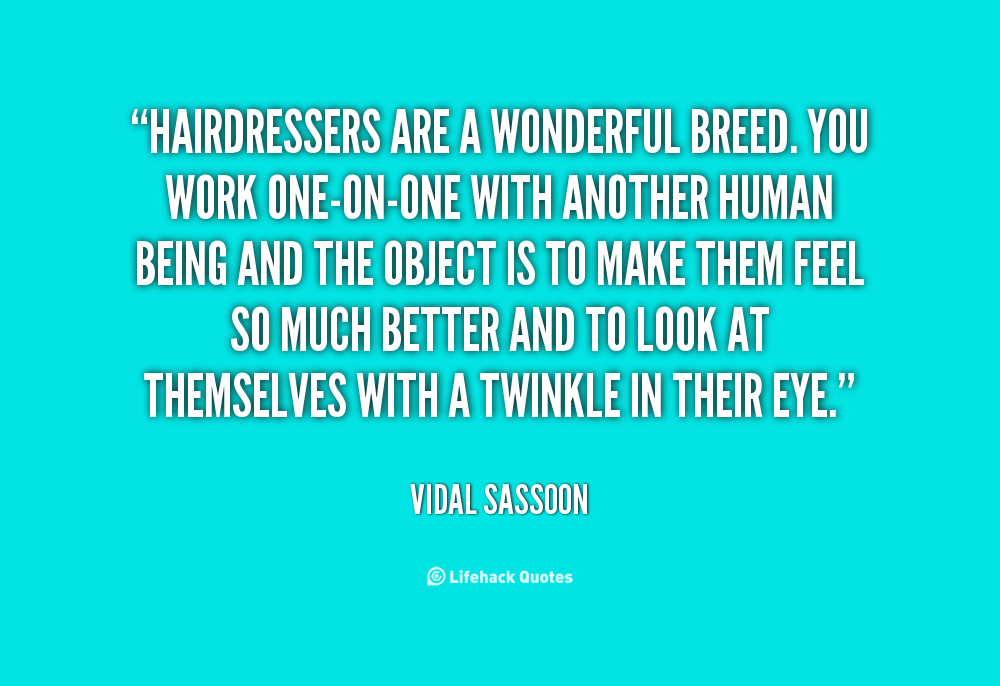 famous hairdresser quotes quotesgram