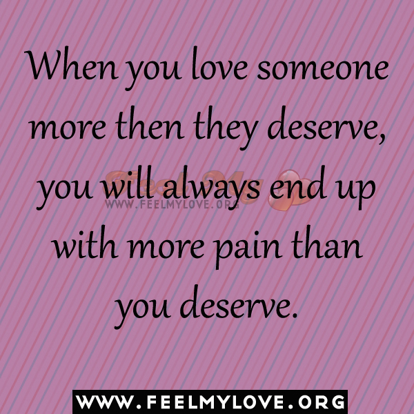 Love Finds You Quote: Deserve Love Quotes. QuotesGram