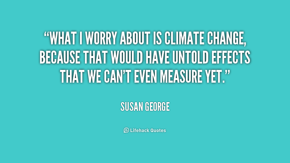 climate change quotes quotesgram