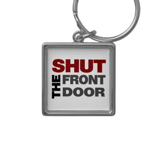 Where Did Shut The Front Door Come From: Shut Your Loud Mouth Quotes. QuotesGram