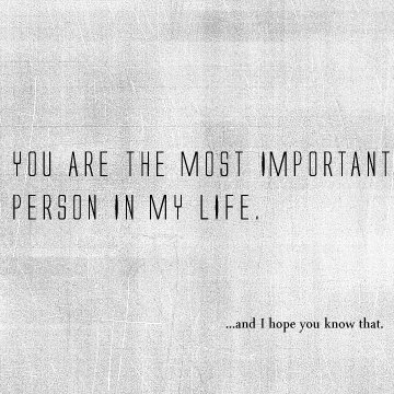 someone important my life The most important question you will the most important question of your life search for people cheering, me rocking out, pouring my heart into what i'm.