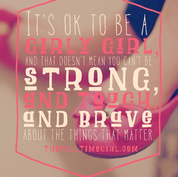 be girly strong quotes quotesgram