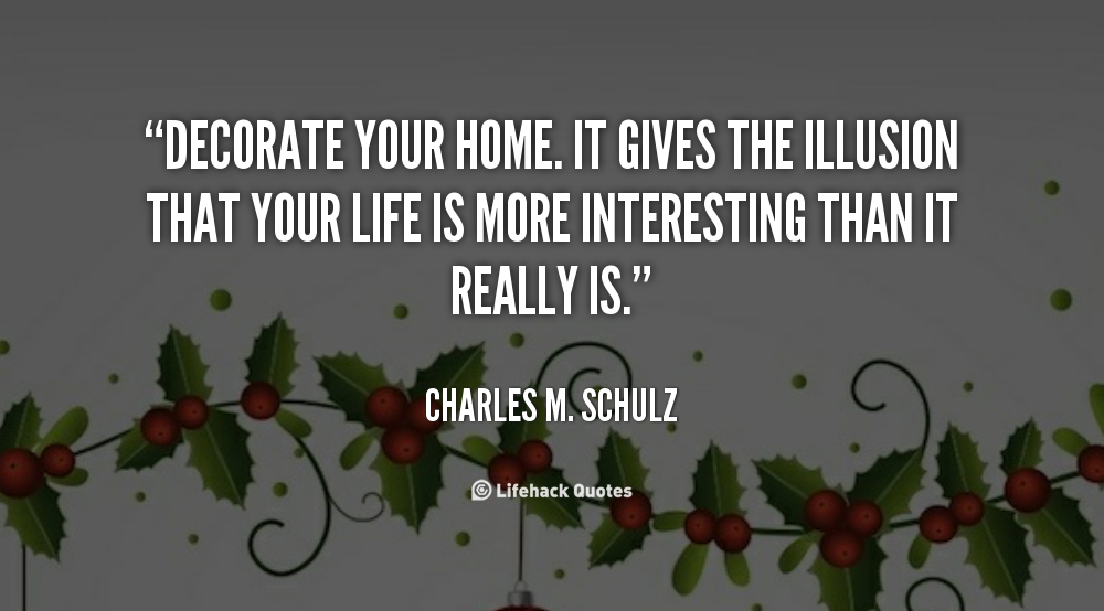 Quotes about decorating your home quotesgram