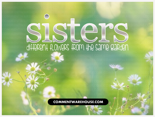 Gardening And Sisters Quotes Quotesgram