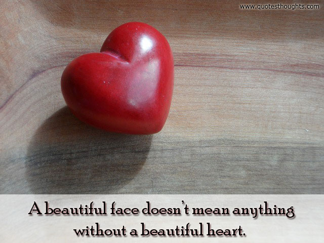Quotes On Beautiful Face And Heart: Beautiful Heart Quotes. QuotesGram
