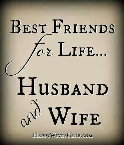Hubby my friend is my best Does Your