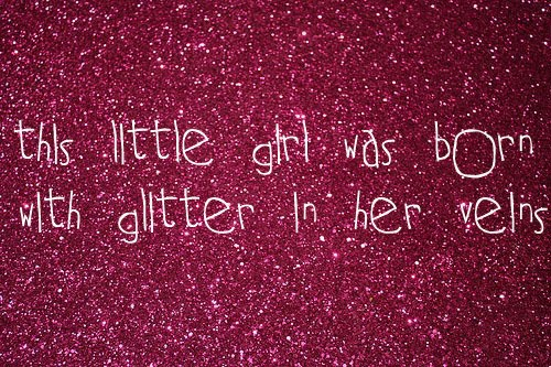 Girly Glitter Quotes. QuotesGram
