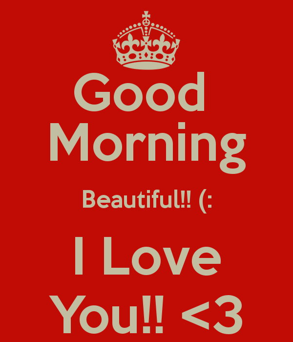 Good Morning Love You Quotes : I love you good morning quotes quotesgram