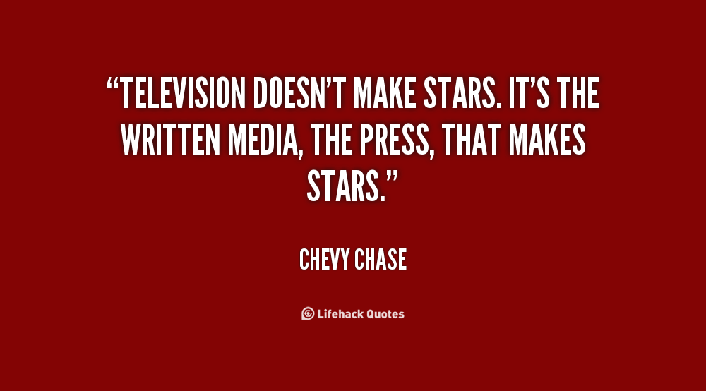 Chevy Quotes   95416726 quote Chevy Chase television doesnt make stars its the written 122781