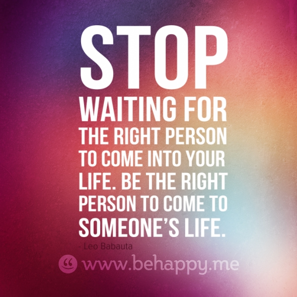 quotes about waiting for the right person quotesgram