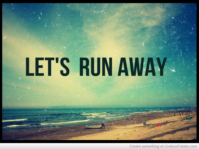 Funny Quotes About Running Away. QuotesGram